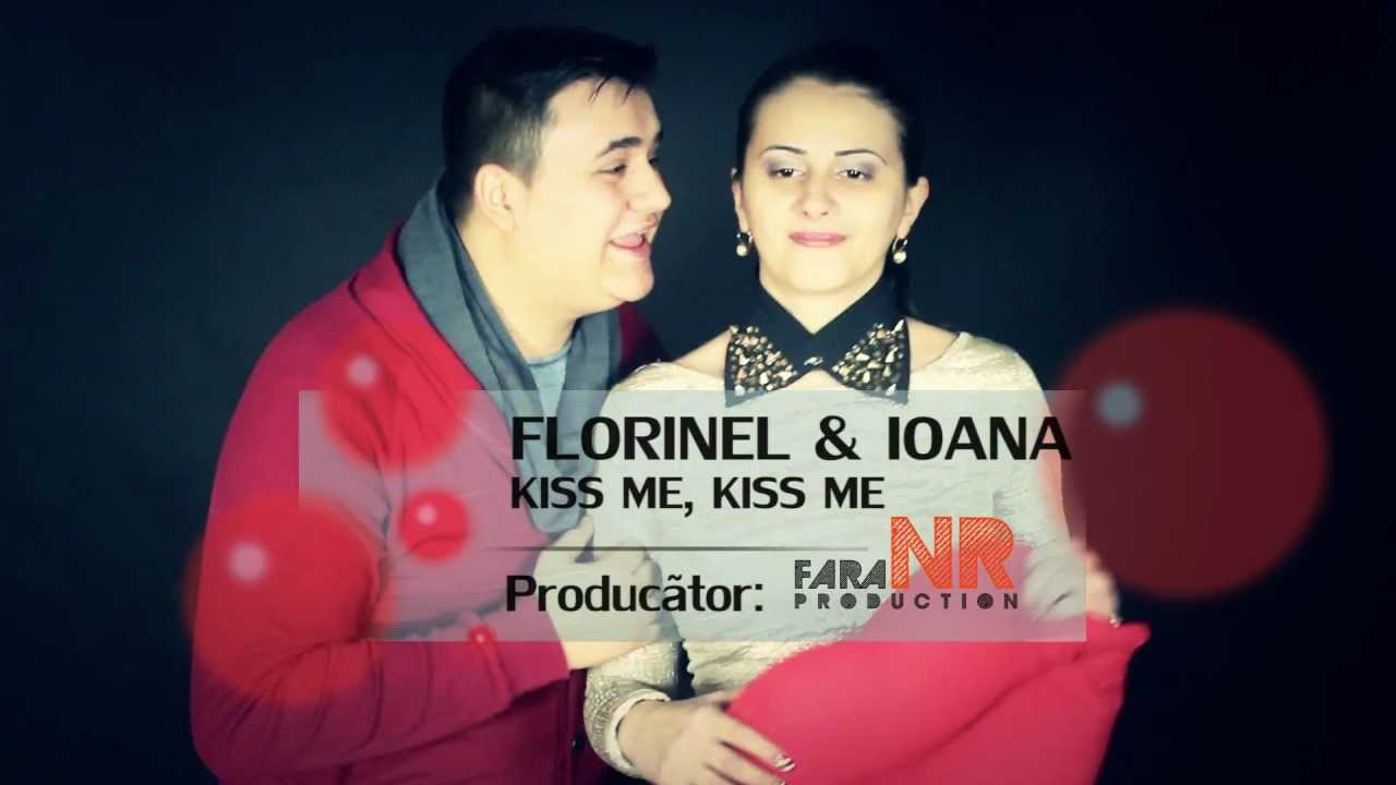 Florinel si Ioana – Kiss me, kiss me